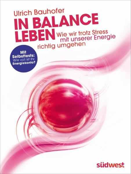 In Balance leben – ein neues Buch von Dr. Bauhofer